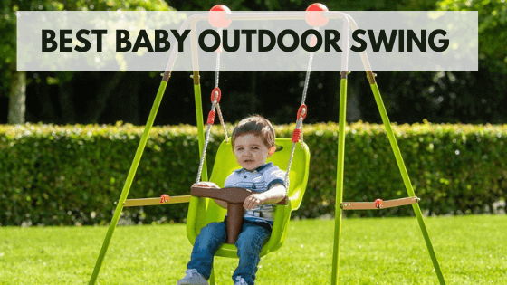The Best Outdoor Baby Swing (Top 10 Swings For Every Family)