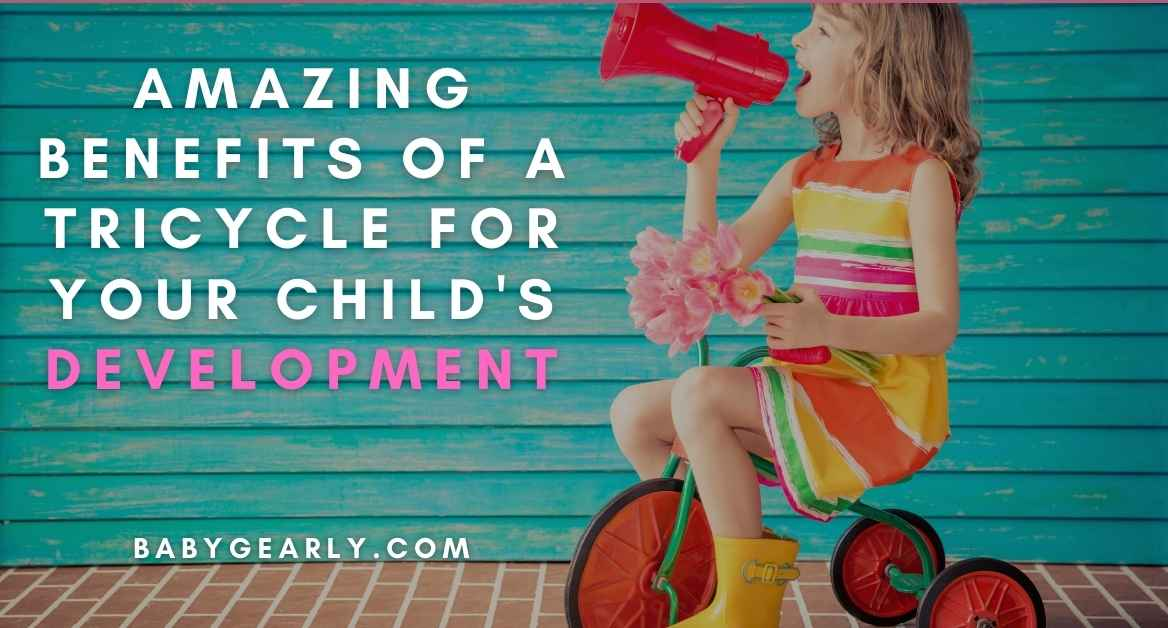 10 Amazing Benefits of a Tricycle for Your Child's Development