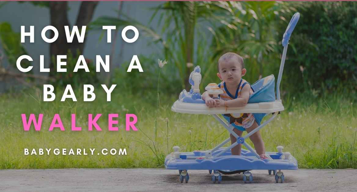 8 Easy Steps To Clean A Baby Walker