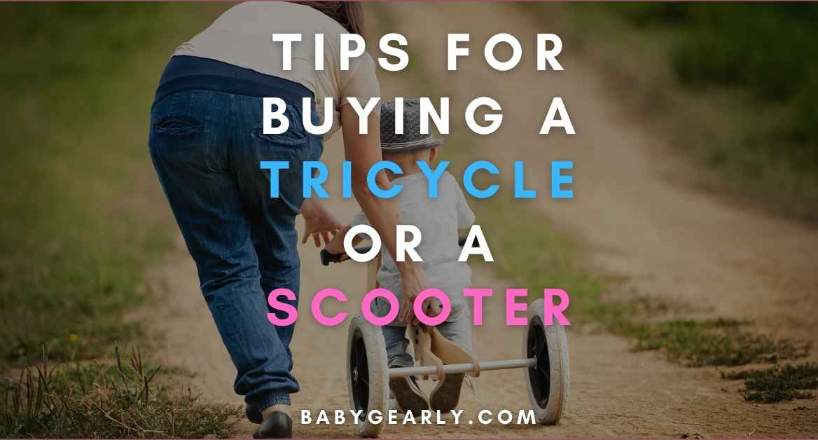 6+ Tips for Buying a Tricycle or a Scooter-  How to Choose a Best Tricycle or a Scooter for Your Child?