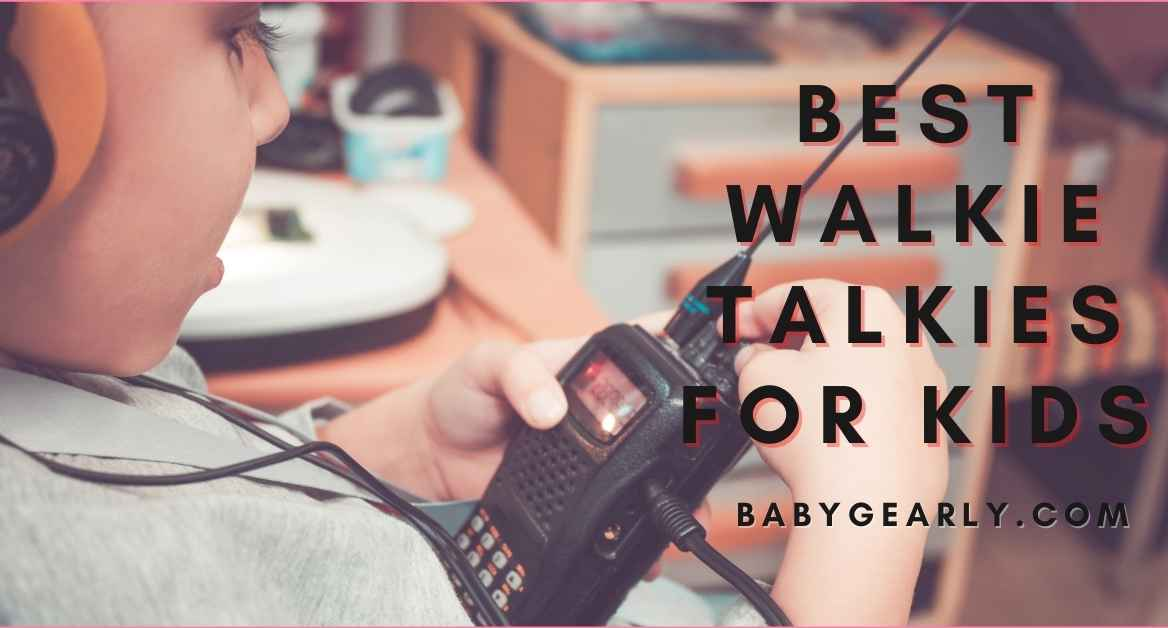 10 Best Walkie Talkies for Kids to Buy: Review and Buyers Guide