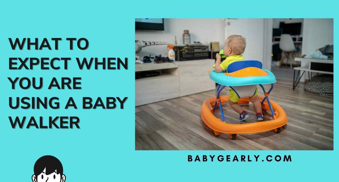 What to Expect When You Are Using A Baby Walker for The First Time